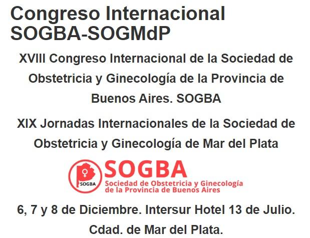 6, 7 y 8 de Diciembre – Congreso Internacional SOGBA-SOGMdP – Intersur Hotel – Mar del Plata.